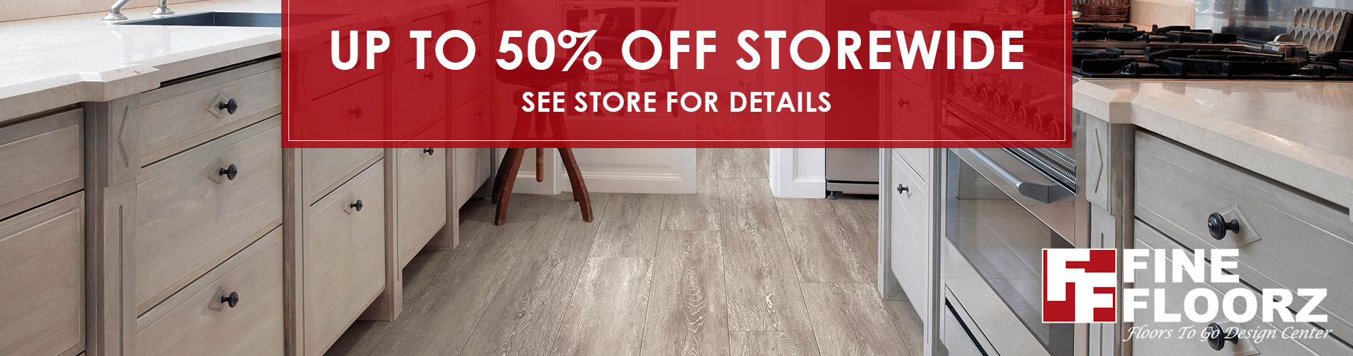 Up to 50% off storewide at Fine Floorz Floors To Go Design Center in Walnut Creek!  See store for details!