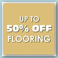 WE HAVE REOPENED AND ARE CELEBRATING WITH   UP TO 50% OFF FLOORING
