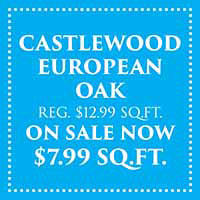 Castlewood European Oak hardwood flooring on sale now only $7.99 sq. ft during our Spring Fling Sale