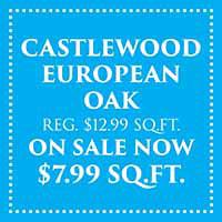 Castlewood European Oak hardwood flooring on sale now only $7.99 sq. ft during our Spring Fling Sale