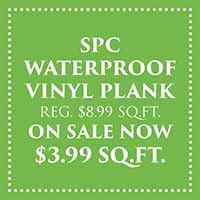 SPC waterproof vinyl plank flooring on sale now only $3.99 sq ft during our Spring Fling Sale